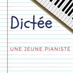 Dictée pour les enfants en CM2 . Une jeune pianiste , Marcel Pagnol : Isabelle jouait et des deux mains en même temps...