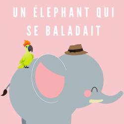 """Imprimez la chanson """"Un éléphant qui se baladait"""" un elephant qui se promenait ou la chanson de l'éléphant et du perroquet afin de la chanter avec toute la famille. Cette chanson connue est très facile et rapide à apprendre et peut être chantée avec les e"""