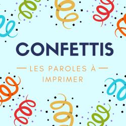 """Imprimer les paroles de la comptine """"Confetti"""". Une chanson à apprendre en famille pour le carnaval"""
