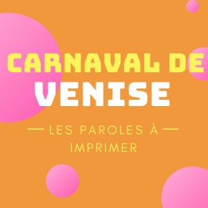 Le texte de la Chanson du Carnaval de Venise à imprimer, sur cette version la poésie ou chanson est illustrée de visuels à colorier.