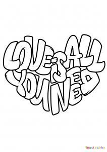 Voici le coloriage love is all you need. Un joli dessin à imprimer gratuitement plein d'amour !