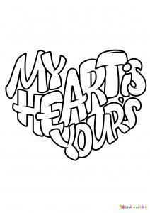 Voici le coloriage My Heart is Yours. Un joli dessin à imprimer gratuitement plein d'amour !