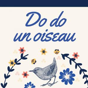 Lire et chanter une chanson  : do do un oiseau, une chanson pour les enfants