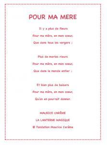 « Pour ma mère » est un poème de Robineau plein d'amour et d'attention que votre enfant pourra réciter le jour de la fête des mères ou à chaque occasion qu'il aura de lui faire plaisir. Imprimez ce joli poème illustré gratuitement et collez-le par exemple
