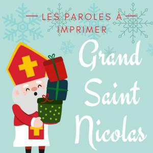 Imprimer la chanson grand saint Nicolas pour l'apprendre en famille et la reciter pendant la saint nicoals