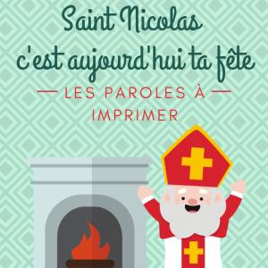 Imprimer la chanson Saint Nicolas c'est aujourd'hui ta fête afin de l'apprendre en famille