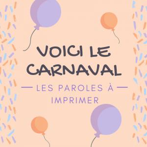 """Imprimer les paroles de la comptine """"Voici le carnaval"""". Une chanson à apprendre en famille"""