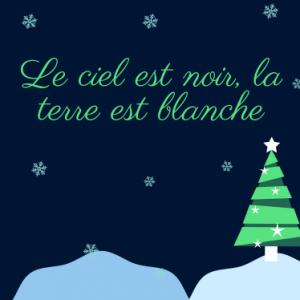 Poème Le ciel est noir, la terre est blanche pour apprendre un poème de Noël avec les enfants. Poésie version à colorier.