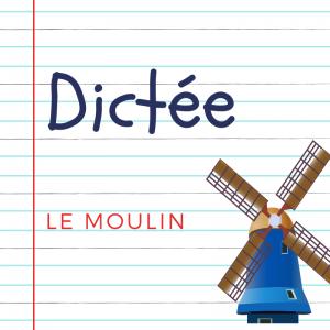 Dictée pour les enfants en CE1. Le moulin, d'Alphonse Daudet : Ce sont les lapins qui ont été étonnés !... Depuis si longtemps qu'ils voyaient la porte du moulin fermée...