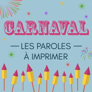 """Imprimer les paroles de la comptine """"Carnaval"""" Une fiche à imprimer et à apprendre en famille afin de la chanter pendant le carnaval"""