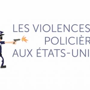 Les explications de francetv éducation sur les violences policières aux Etats-Unis