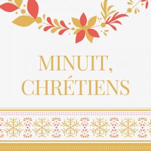 Chanson Minuit chrÈtiens. Paroles pour carnet de chants et musique. Apprenez la chanson et imprimer gratuitement les paroles