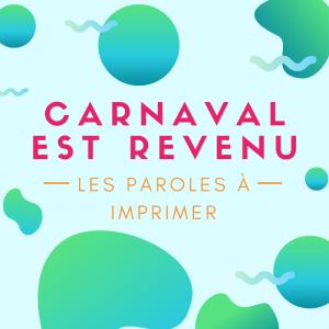 """Imprimer les paroles de la comptine """"Carnaval est revenu """". Apprenez la chanson en famille pour le carnaval"""