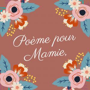 Un poème pour mamie à imprimer et à réciter pour la fête des grands-mères. Un cadeau qui fera plaisir aux mamies qui auront le bonheur d'entendre leur petit-enfant réciter une jolie poésie ! Avec sa décoration florale, n'hésitez pas à l'i