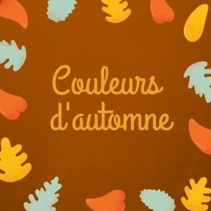 """Imprimer, lire, réciter et illustrer le poème de Jean Claude Brinette : """" Couleurs d'Automne """""""