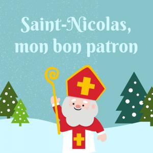 """Texte illustré de la chanson """"Saint Nicolas, mon bon patron"""", une chanson traditionnelle qui raconte l'une des légendes de saint Nicolas. Lire et chanter une chanson : Saint Nicolas, mon bon patron , une chanson pour les en"""