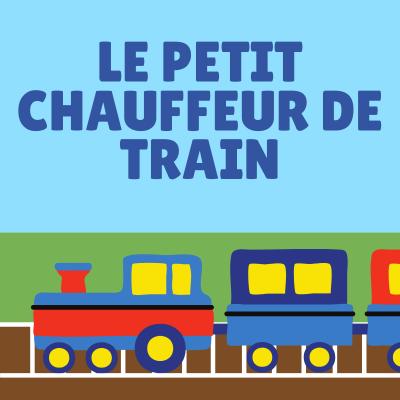 Lire et chanter une chanson  : le petit chauffeur de train, une chanson pour les enfants. Le petit chauffeur de train de Jean-Yves Le Duc