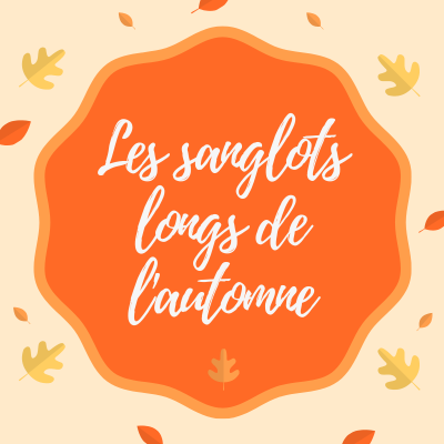 Poésie de Paul Verlaine sur l'automne : les sanglots longs des violons de l'automne ...
