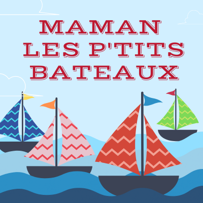 Maman Les Petits Bateaux Paroles De Chanson Tete A Modeler
